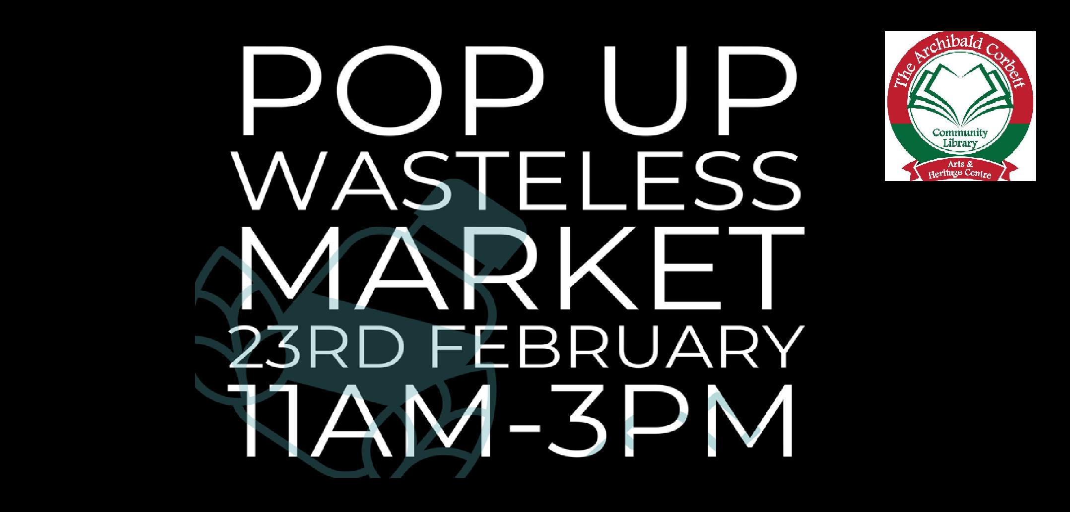 Pop Up Wasteless Market – Corbett Community Library